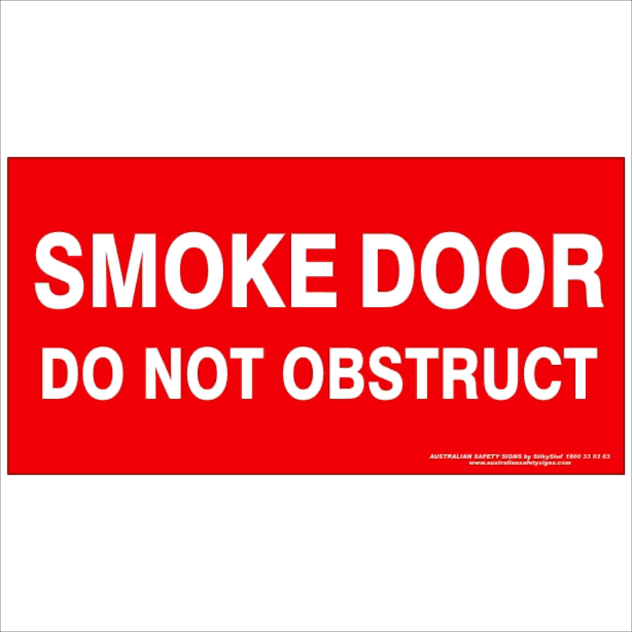 Fire Safety Signs SMOKE DOOR DO NOT OBSTRUCT 350