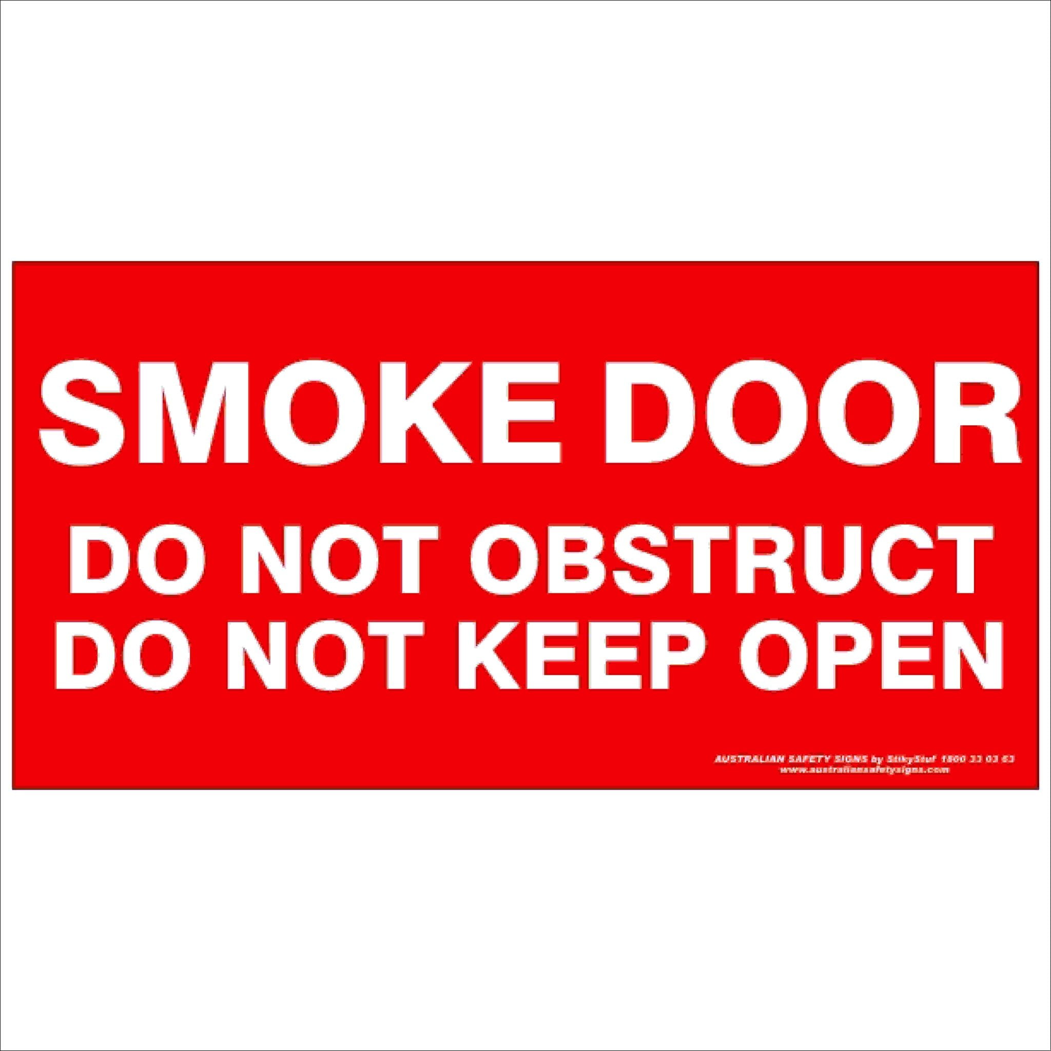 Fire Safety Signs SMOKE DOOR DO NOT OBSTRUCT DO NOT KEEP OPEN 350
