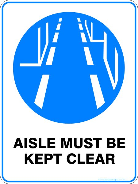 Mandatory Signs AISLE MUST BE KEPT CLEAR
