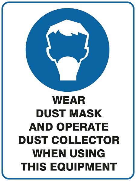 Mandatory Signs DUST MASK AND DUST COLLECTOR MUST BE USED