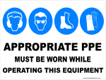 Multi-Condition PPE Signs APPROPRIATE PPE - WHILE OPERATING THIS EQUIPMENT