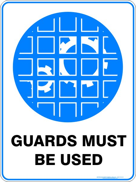 Mandatory Signs GUARDS MUST BE USED