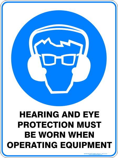 Mandatory Signs HEARING AND EYE PROTECTION MUST BE WORN WHEN OPERATING THIS EQUI