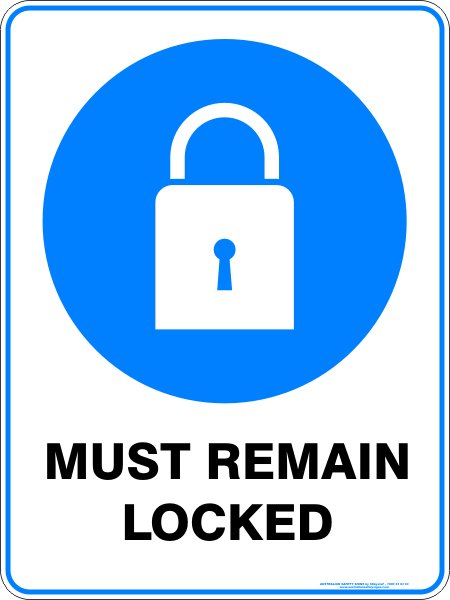 Mandatory Signs MUST REMAIN LOCKED