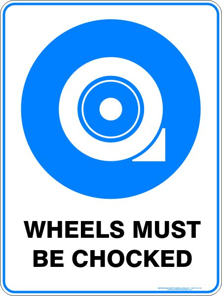 Mandatory Signs WHEELS MUST BE CHOCKED