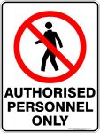 Prohibition Signs AUTHORISED PERSONNEL ONLY