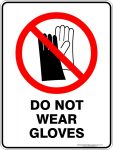 Prohibition Signs DO NOT WEAR GLOVES