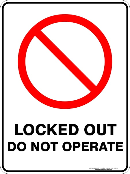 Prohibition Signs LOCKED OUT DO NOT OPERATE