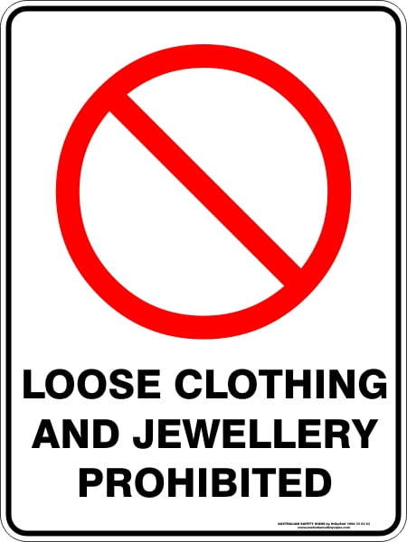 Prohibition Signs LOOSE CLOTHING AND JEWELLERY PROHIBITED