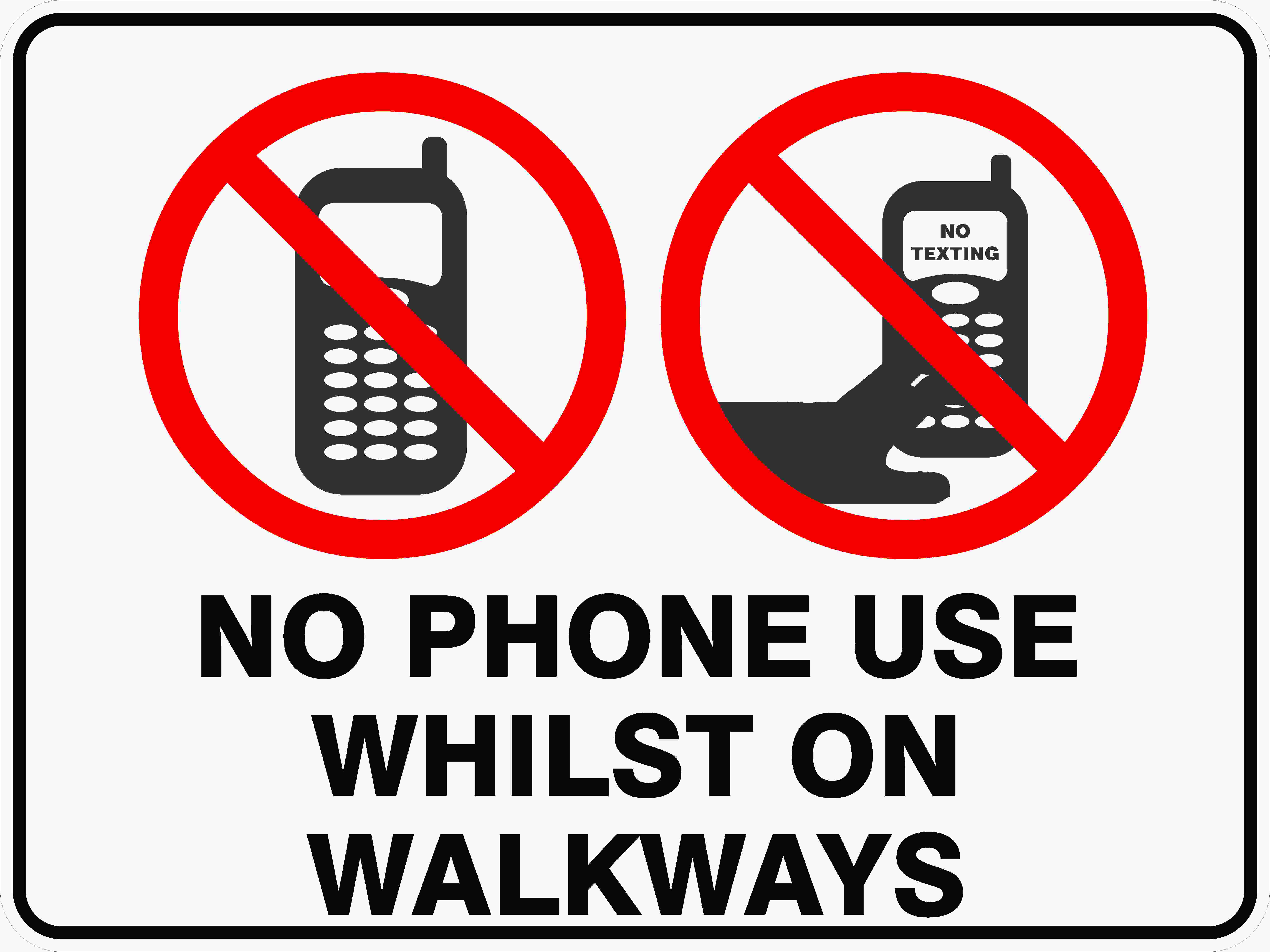 Prohibition Signs NO PHONE USE WHILST ON WALKWAYS