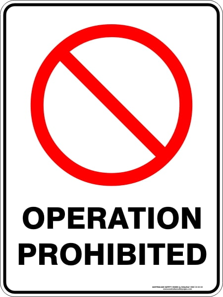Prohibition Signs OPERATION PROHIBITED