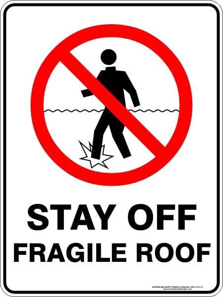 Prohibition Signs STAY OFF FRAGILE ROOF