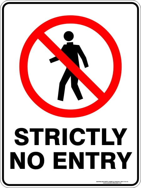 Prohibition Signs STRICTLY NO ENTRY
