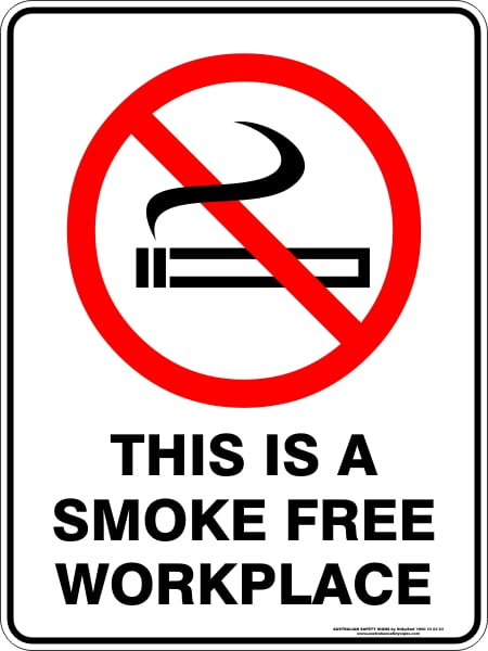 Prohibition Signs THIS IS A SMOKE FREE WORKPLACE