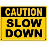 Traffic Signs CAUTION SLOW DOWN