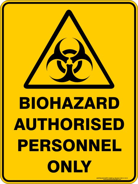 Warning Signs BIOHAZARD AUTHORISED PERSONNEL ONLY