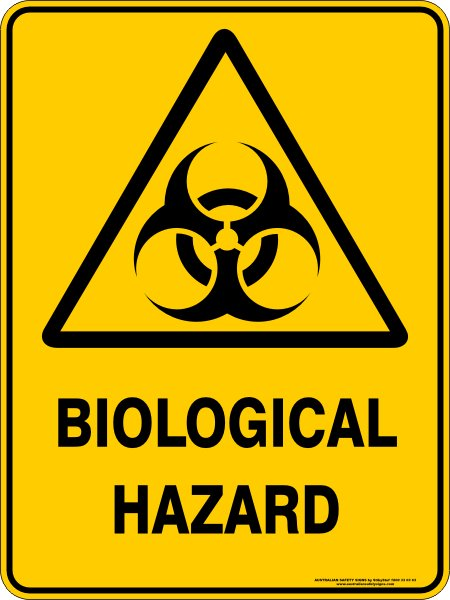 Warning Signs BIOLOGICAL HAZARD
