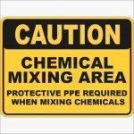 Warning Signs CHEMICAL MIXING AREA PROTECTIVE PPE REQUIRED