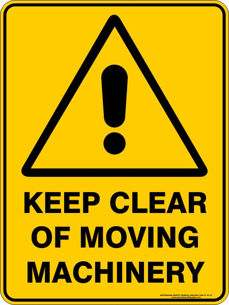 Warning Signs KEEP CLEAR OF MOVING MACHINERY