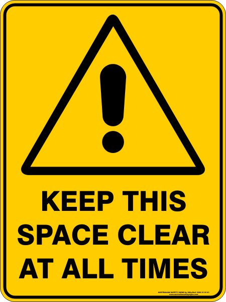 Warning Signs KEEP THIS SPACE CLEAR AT ALL TIMES