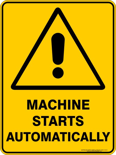 Warning Signs MACHINE STARTS AUTOMATICALLY