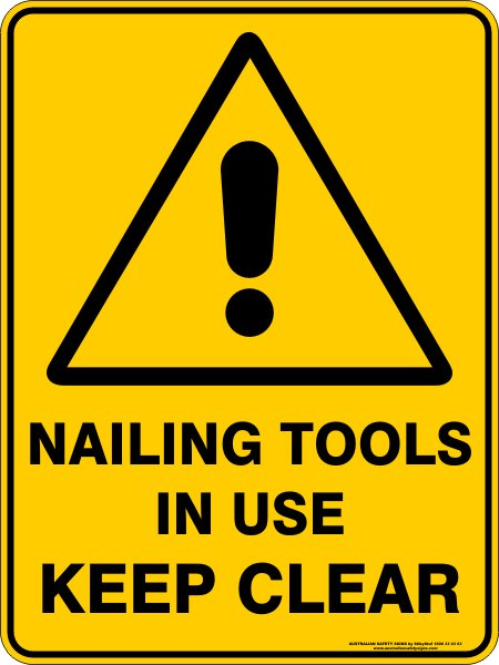 Warning Signs NAILING TOOLS IN USE KEEP CLEAR
