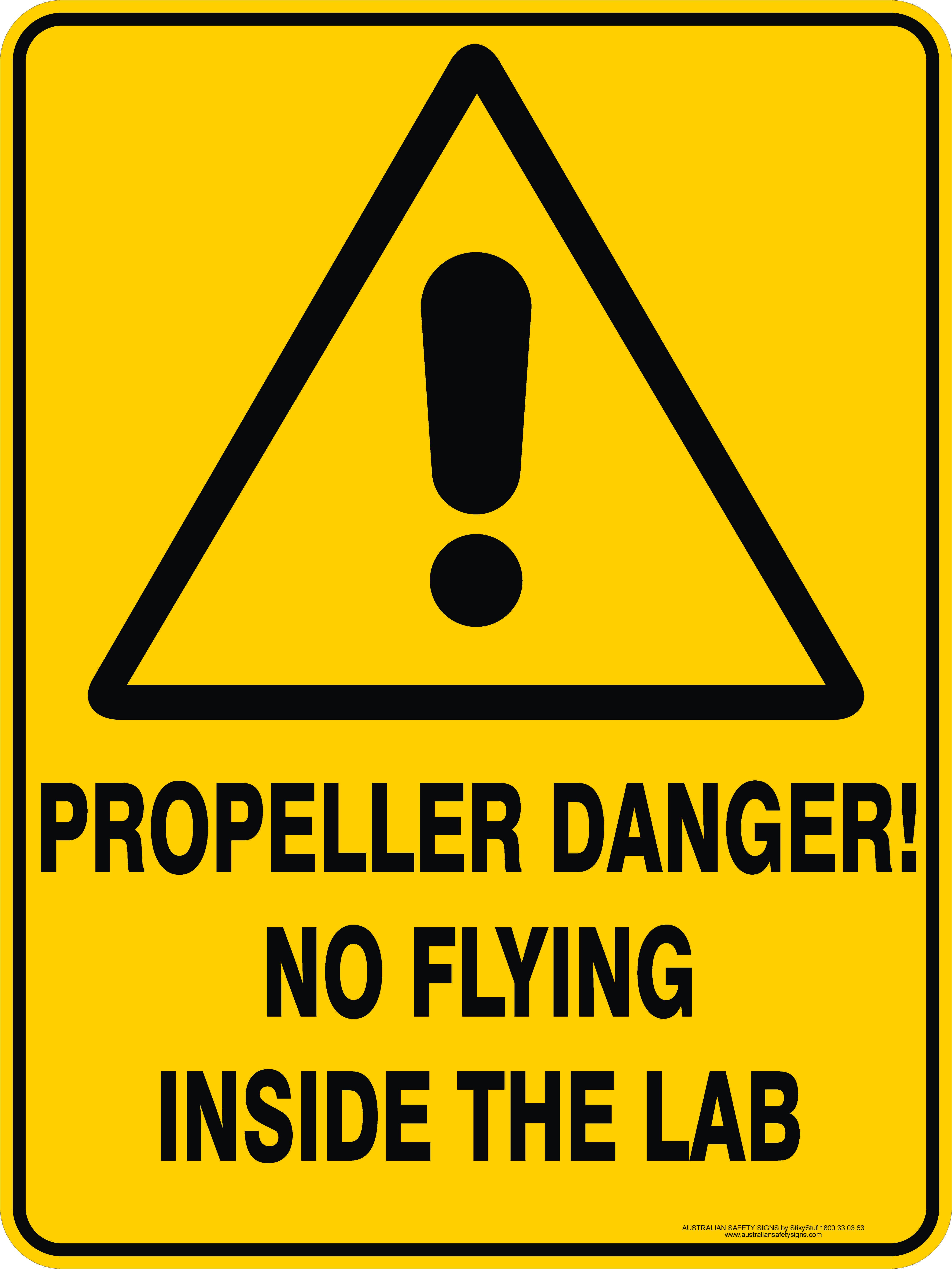 Warning Signs PROPELLER DANGER! NO FLYING INSIDE THE LAB