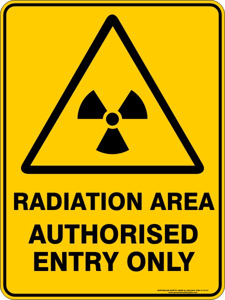 Warning Signs RADIATION AREA AUTHORISED ENTRY ONLY