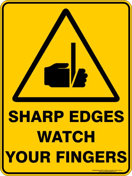 Warning Signs SHARP EDGES WATCH YOUR FINGERS