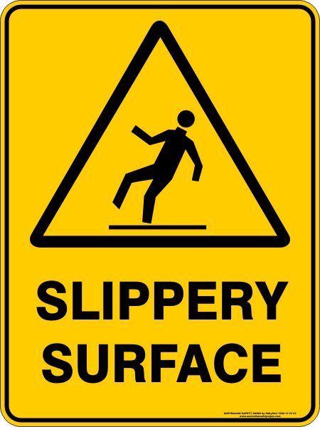 Warning Signs SLIPPERY SURFACE
