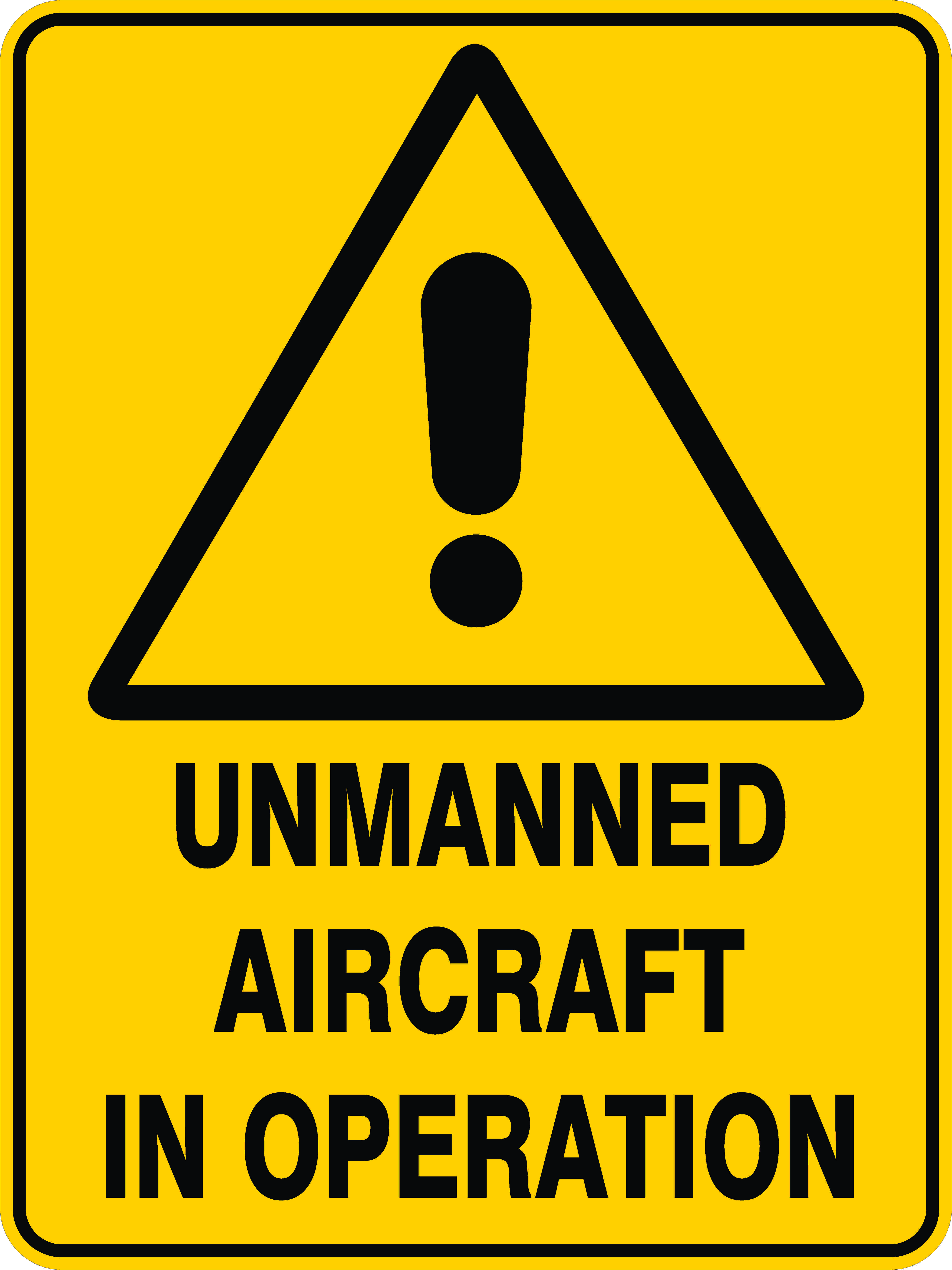 Warning Signs UNMANNED AIRCRAFT IN OPERATION