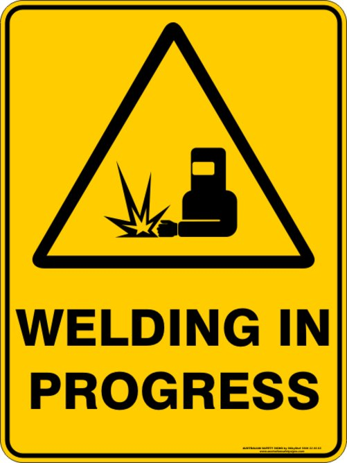 Warning Signs WELDING IN PROGRESS